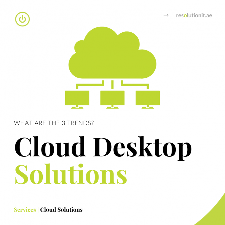 Three trends driving cloud desktop solutions.