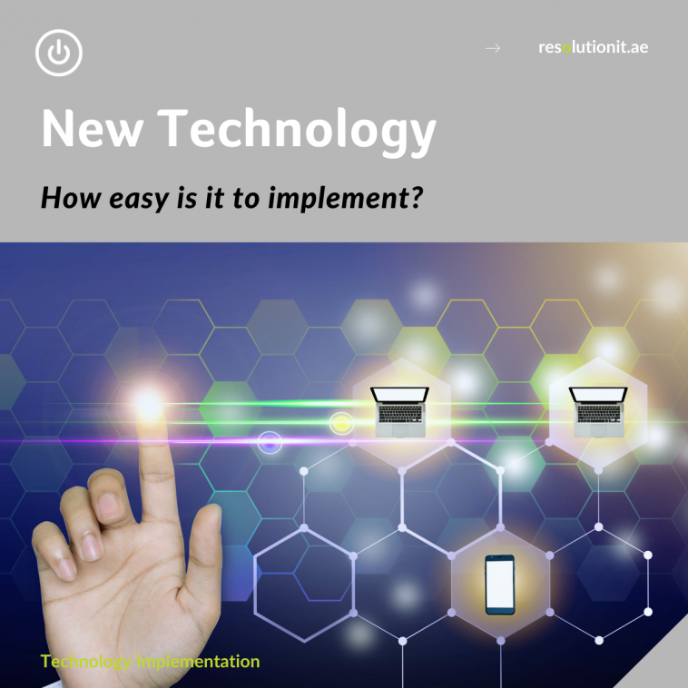 What if you could easily implement new technologies?