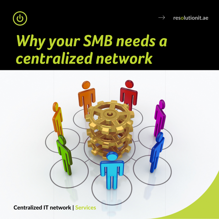 Why your SMB needs a centralized IT network