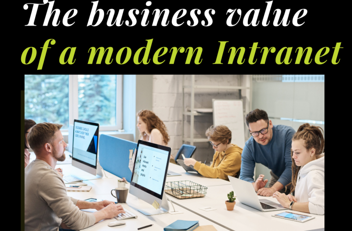 The business value of a modern Intranet