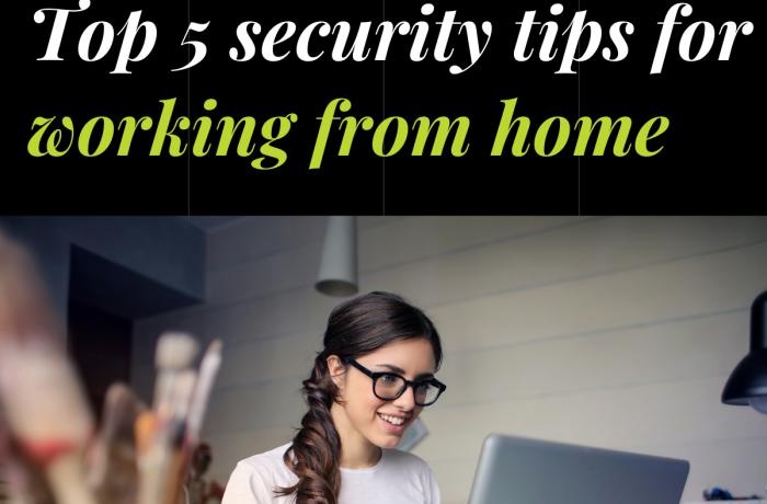 Top 5 cybersecurity tips for WFH